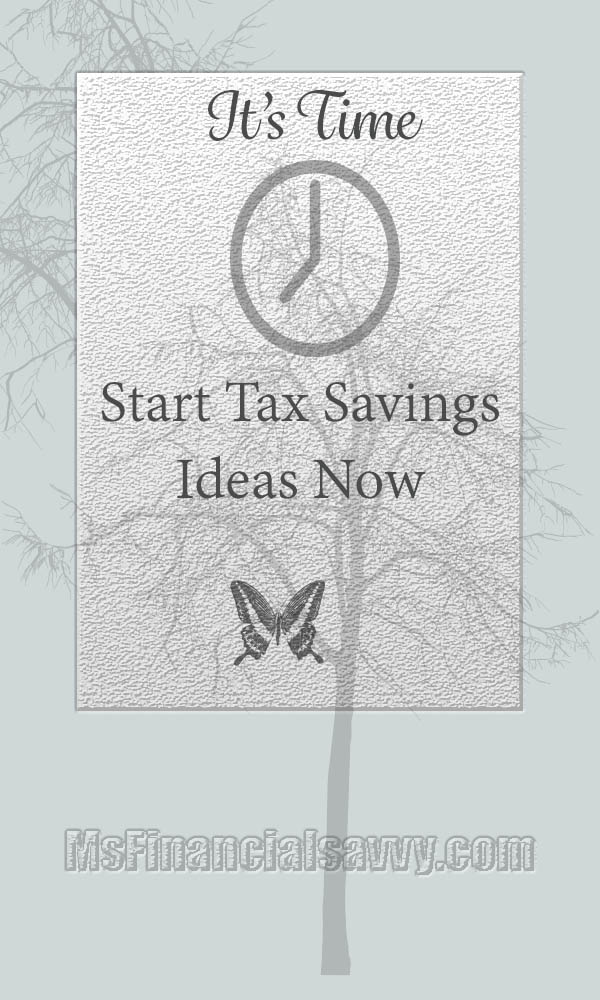 Start tax savings ideas now