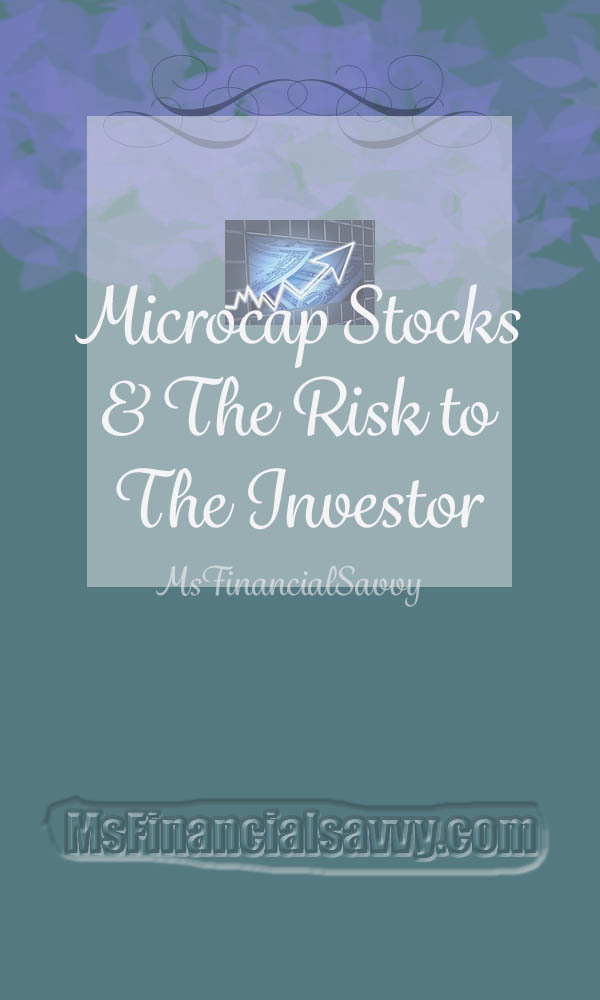 Microcap Stocks and The Risk to The Investor