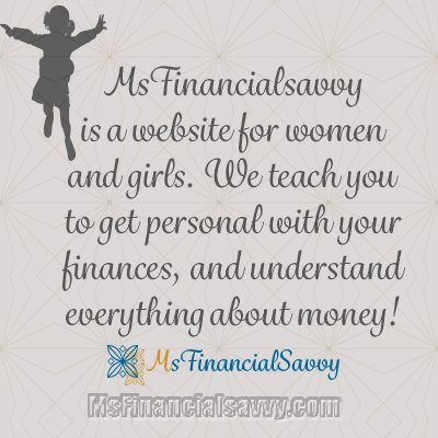 MsFinancialSavvy.com is a personal finance website, women and girls
