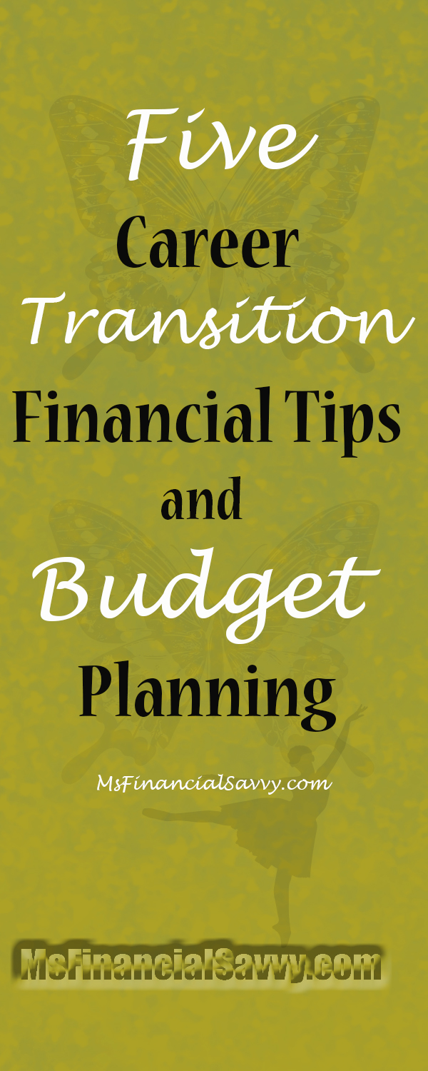 five career transition financial tips and budget planning.
