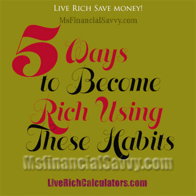 5 Ways to become rich using these good habits