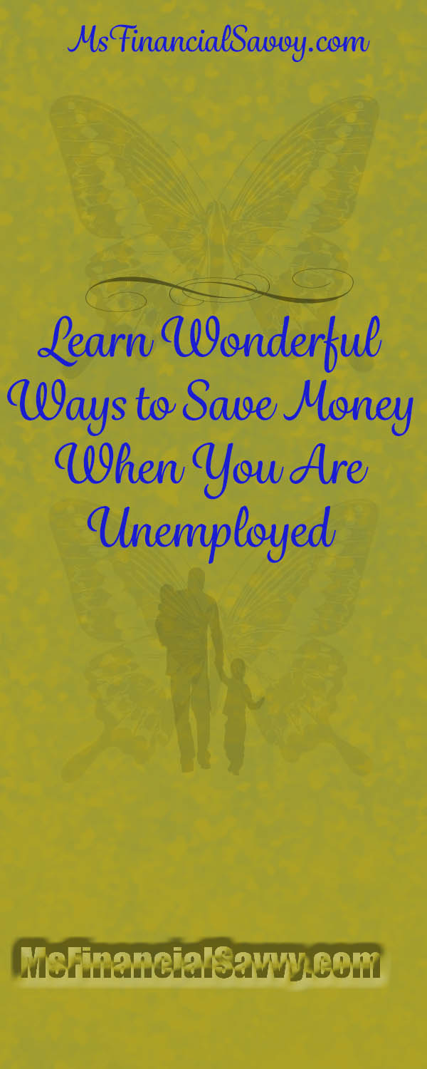 Learning new ways to save money when you are unemployed