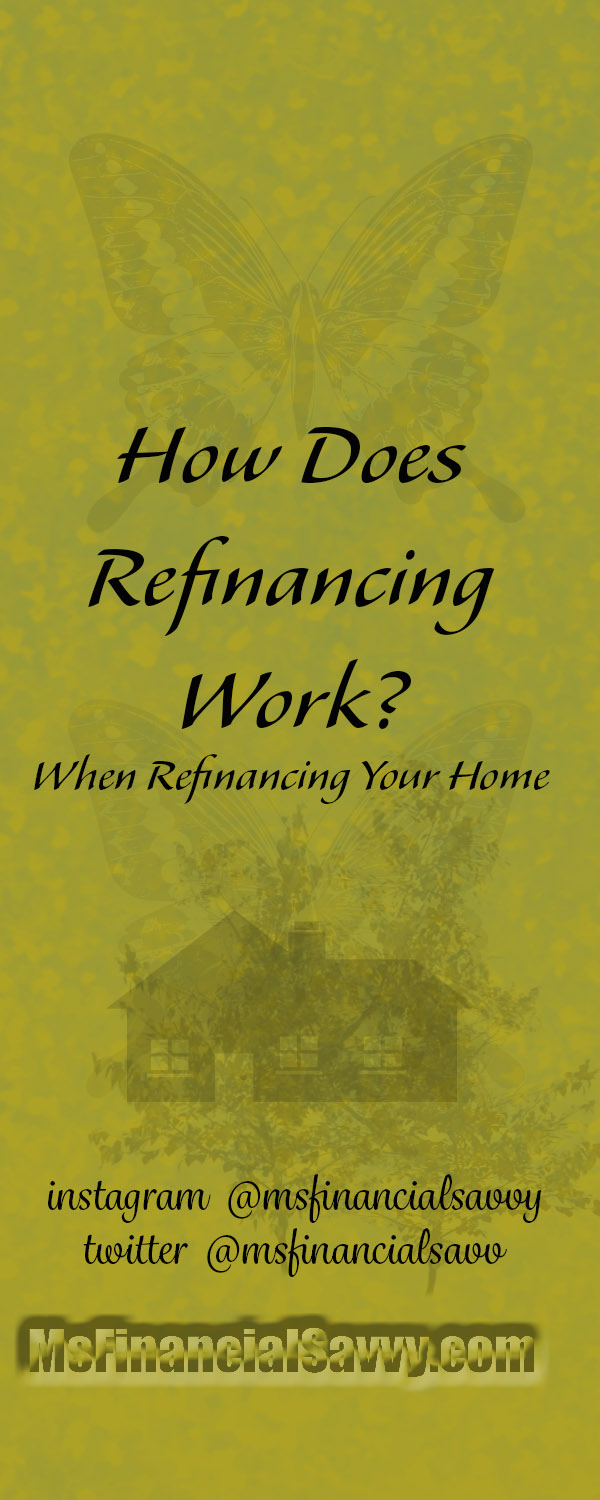 How does refinancing work, your home refinance