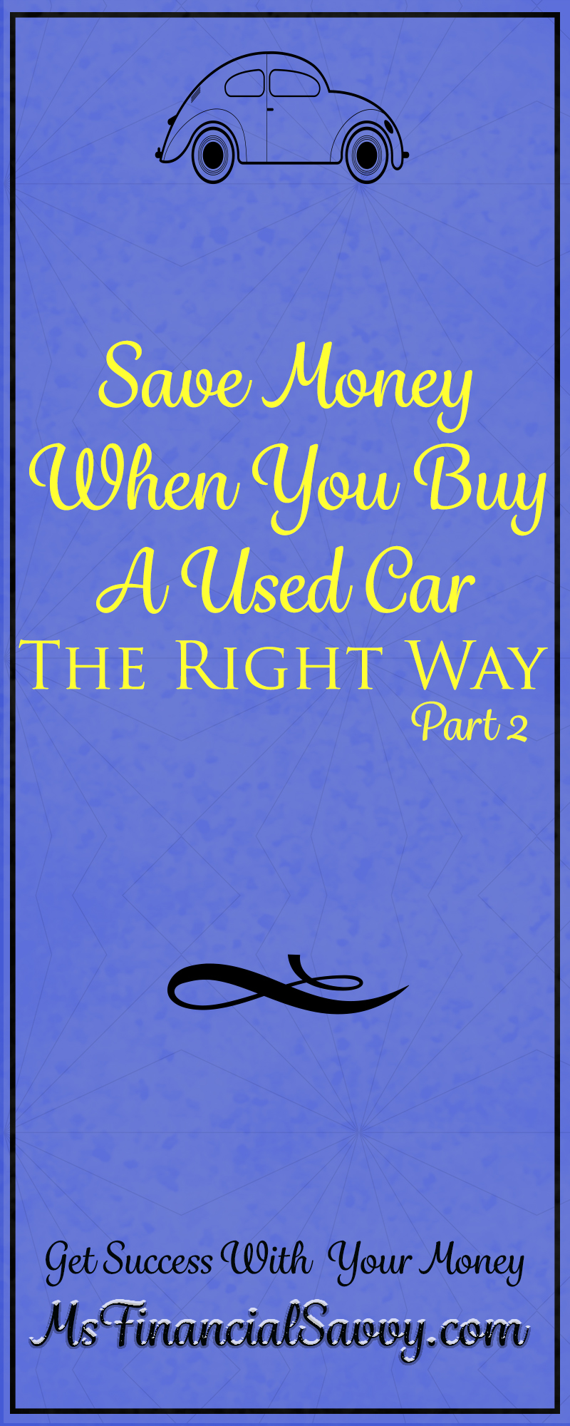 Save Money When You Buy A Used Car The Right Way Part 2