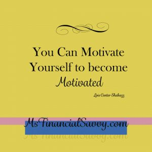 You can motivate yourself to become motivated, pay off student loans