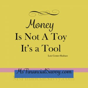 Money is not a toy, it is a tool