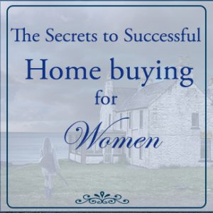 The Secrets to Successful Home Buying for Women
