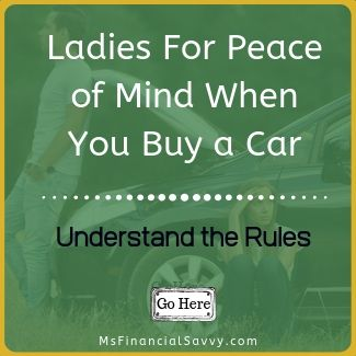 Ladies for peace of mind when you buy a car you must understand the rules.