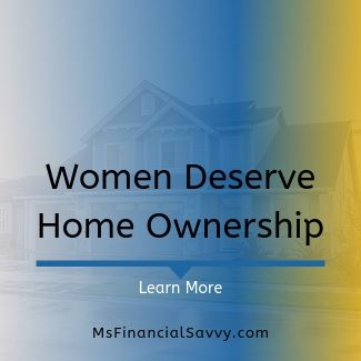 women deserve home ownership or know when to refinance your home