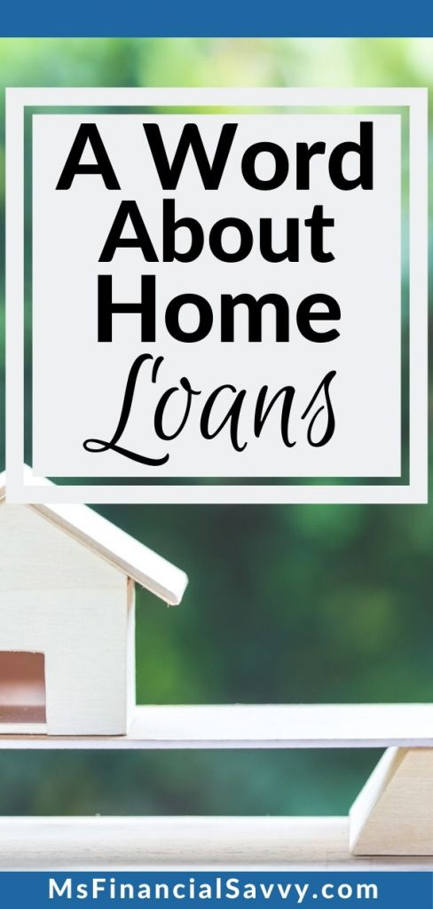 A word about home loans