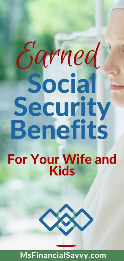 Social security retirement benefits for you, your spouse and kids