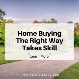 Home buying the right way takes skill, afford a home when you save money on utilities