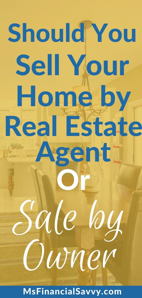 Should You Sell Your Home With a Real Estate Agent or Sale by Owner