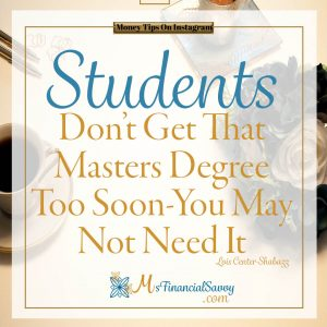 Studends don't get that masters degree too soon, go to college debt free