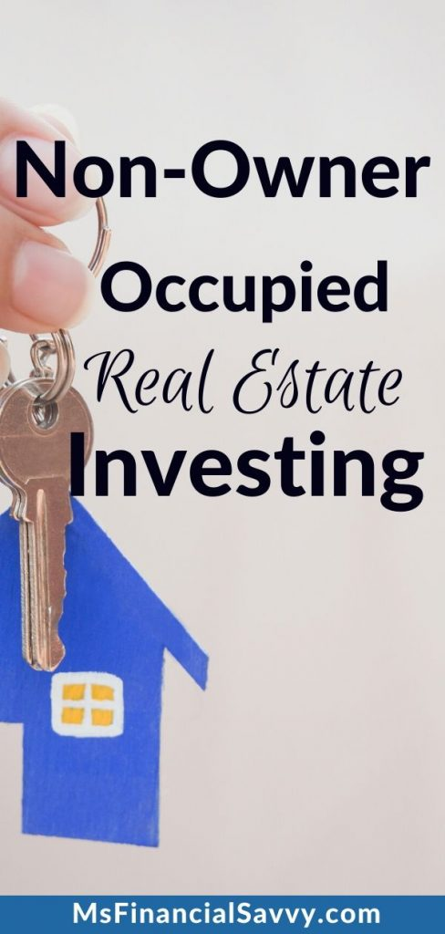 Non-Owner Occupied Rental Real Estate As Investment