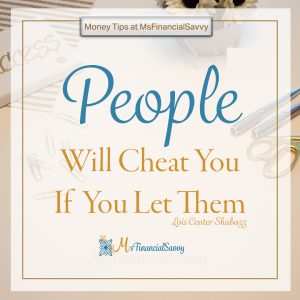 People will cheat you if you let them