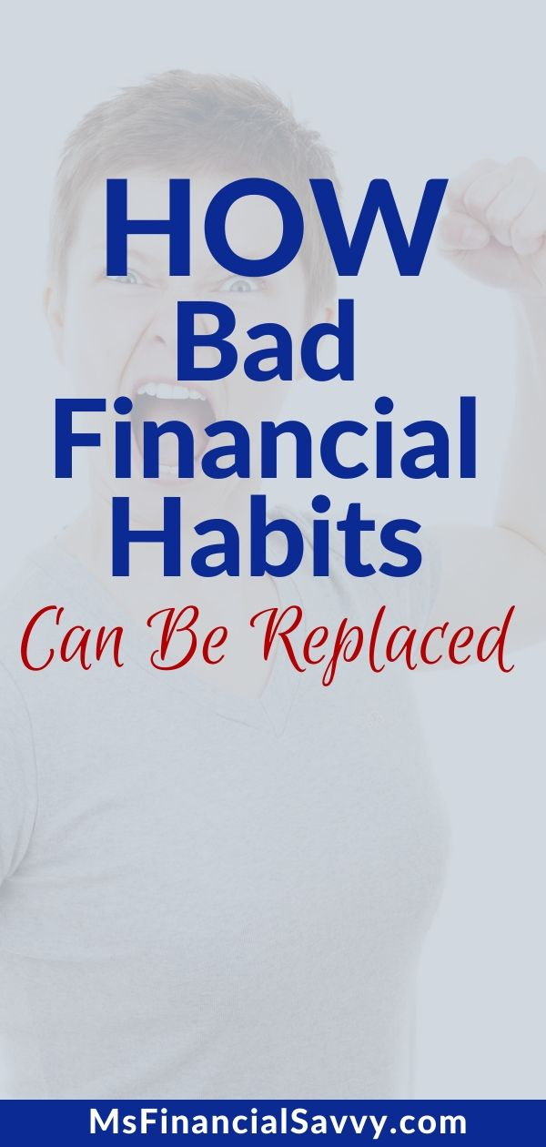 How Bad Financial Habits Can be Replaced with Good Financial Habits