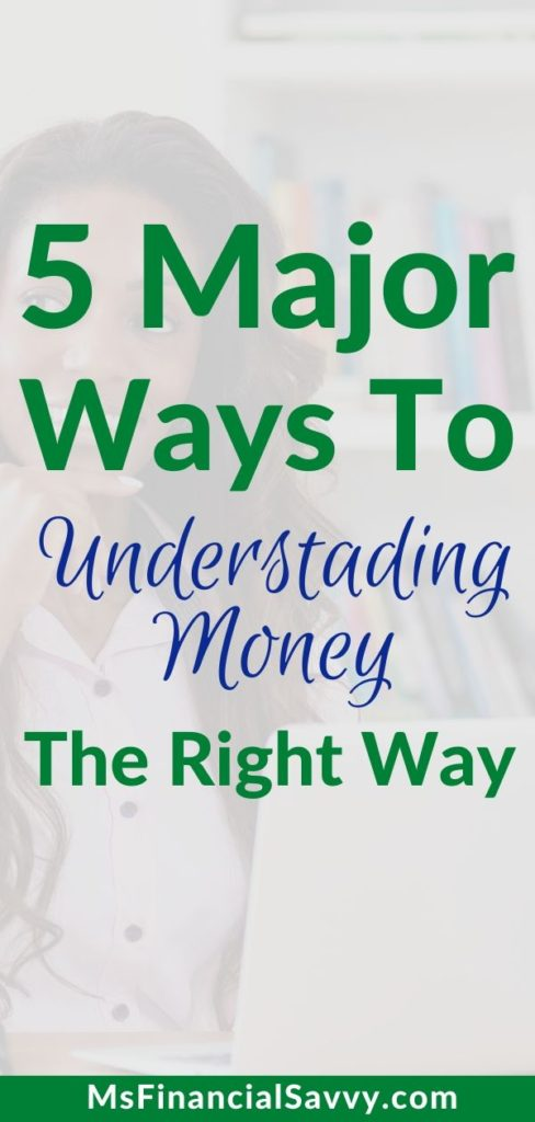 5 Major Ways to Understanding Money the Right Way