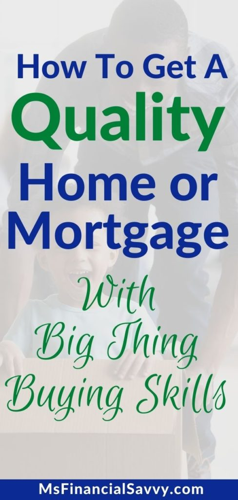 How to get a quality home or mortgage with big thing buying skills