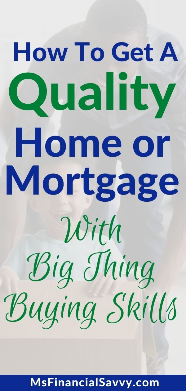 Get a Quality Home or Mortgage With Big Thing Buying Skills