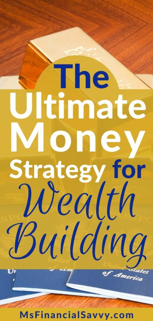 The Ultimate Money Strategy for Wealth Building