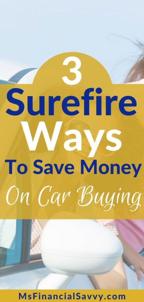 3 Surefire Ways to Save Money on Car Buying