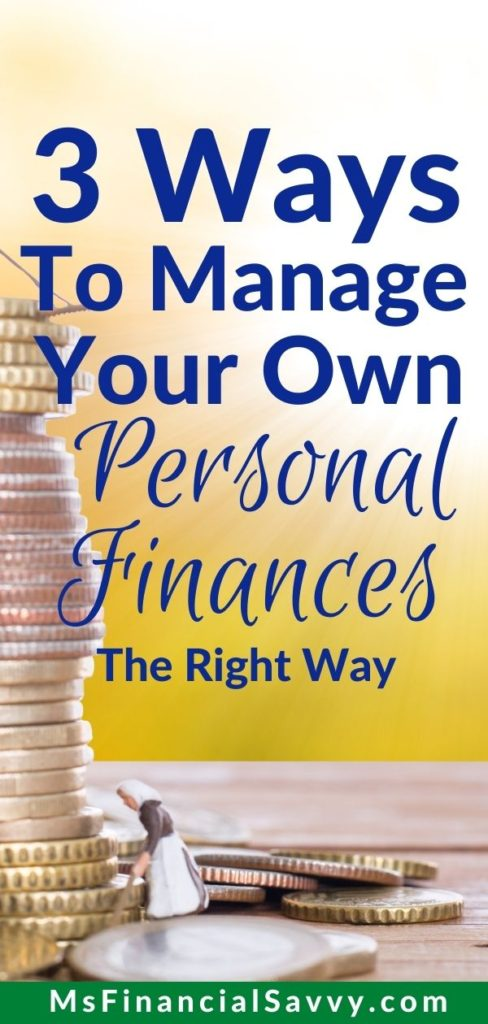 Who Manages Your Personal Finance - Here are 3 Ways to Manage Your Personal Finances with Budgeting tips, Investing Tips and Save Money