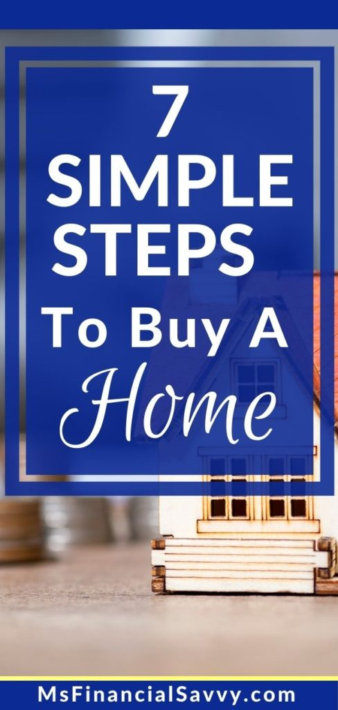 7 Simple Steps to Buy a House, purchase a home with home buying programs. Save Money to Buy a House.