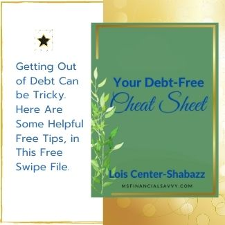 For single Moms - Pick up your free debt-free cheat sheet, get out of debt at msfinancialsavvy
