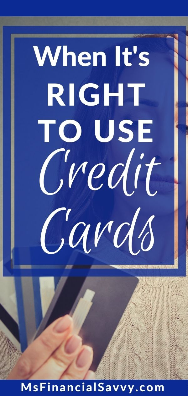 When It Is Right To Use Credit Cards