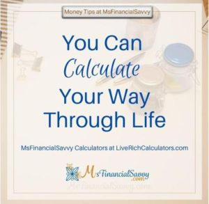 Online financial calculators at Msfinancialsavvy Including budgeting calculators, mortgage calculators and savings calculators