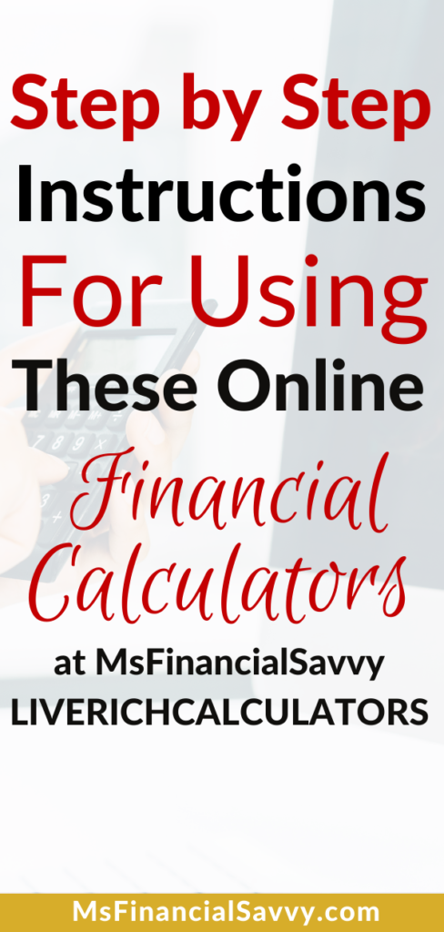 Online financial calculators at msfinancialsavvy, online budgeting calculators, online savings calculators, online mortgage calculators, loan amoritization calculators.